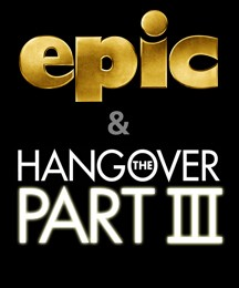 Epic and The Hangover III
